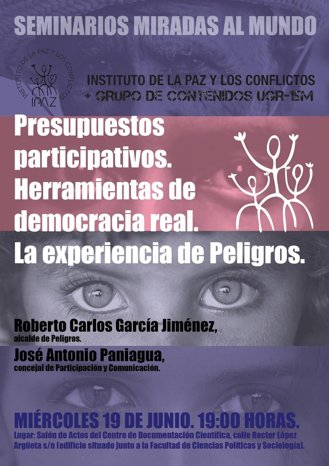 """Semiarios Miradas al Mundo: """"Presupuestos participativos. Herramientas de democracia real. La experiencia de Peligros""""."""