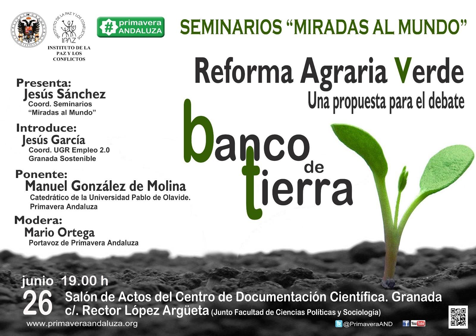 """Seminarios Miradas al Mundo: """"Reforma Agraria Verde-Banco de Tierras, una propuesta para el debate""""."""