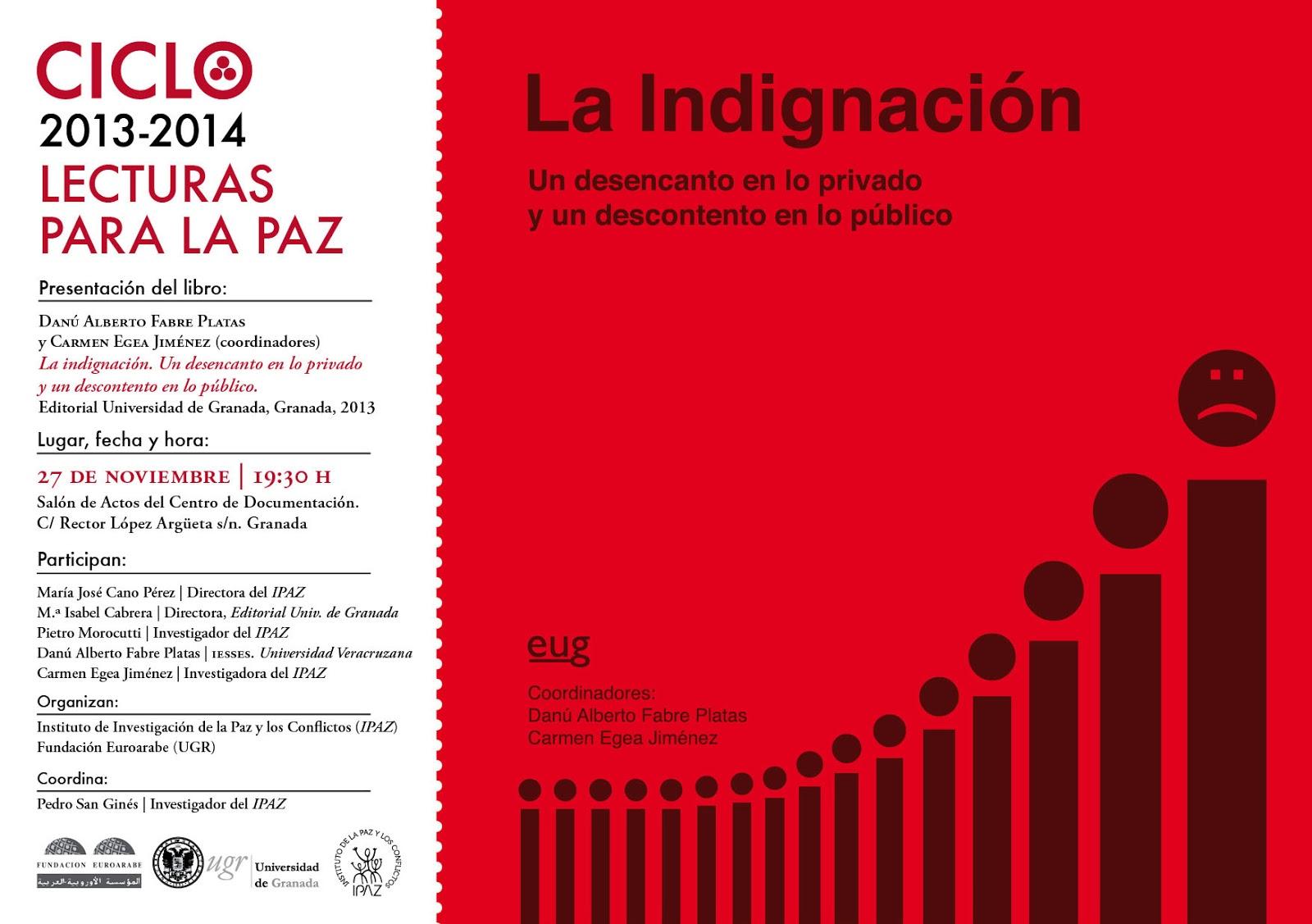 Ciclo «Lecturas para la Paz» 2013-2014. Presentación de «La indignación. Un desencanto en lo privado y un descontento en lo público.»