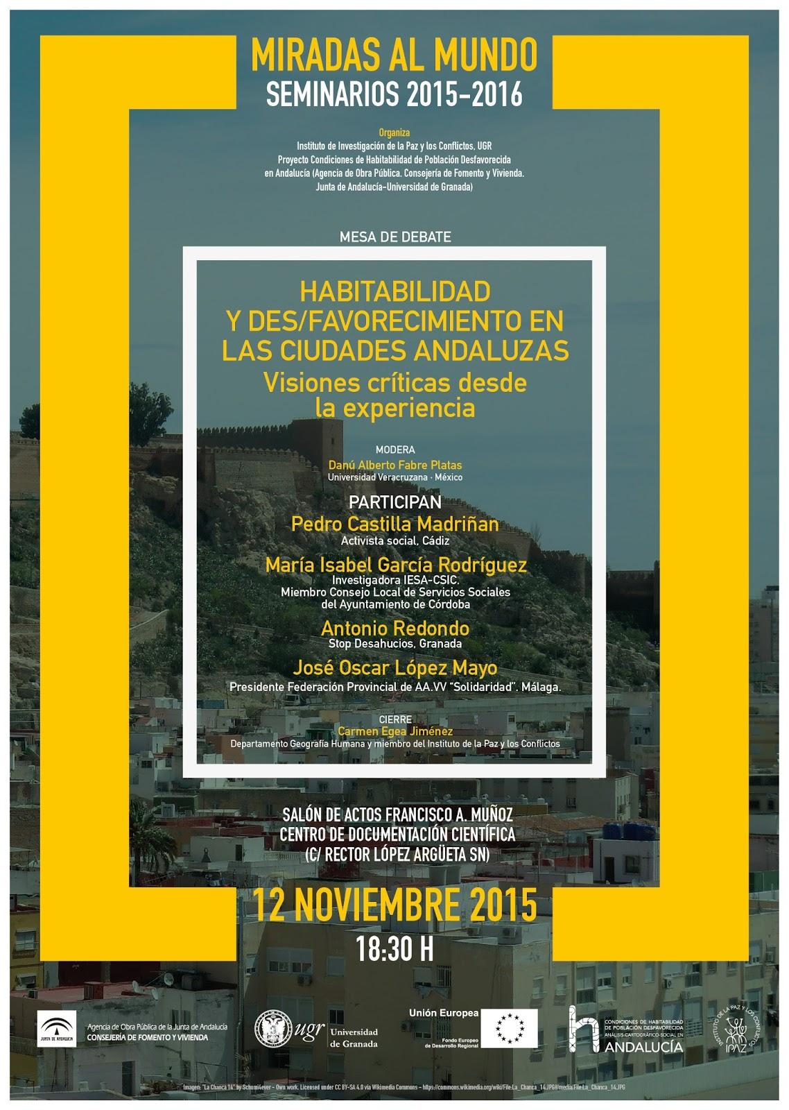 """Seminarios """"Miradas al mundo"""": Habitabilidad y des/favorecimiento en las ciudades andaluzas. Visiones críticas desde la experiencia."""