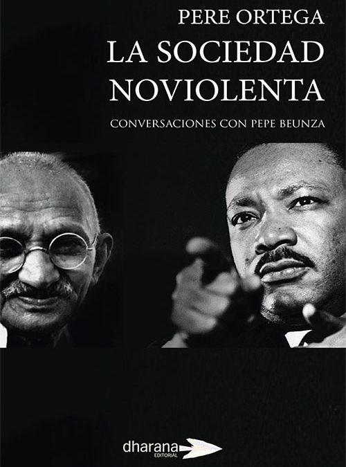 La sociedad noviolenta  Conversaciones con Pepe Beunza