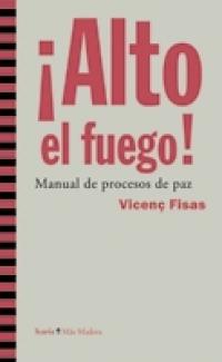 ¡ALTO EL FUEGO! Manual de procesos de paz