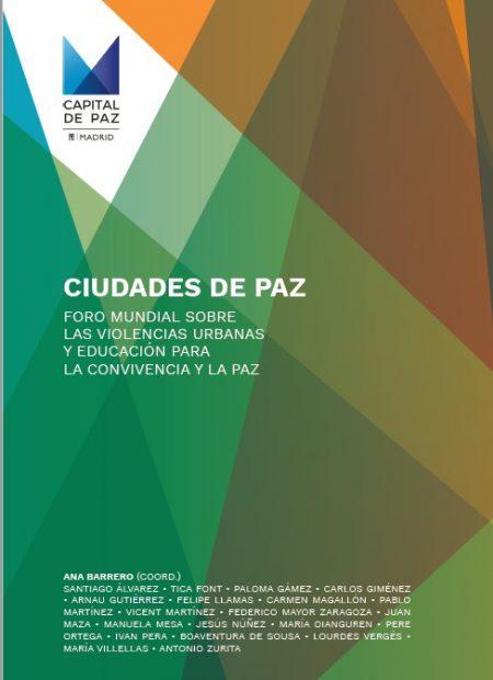 Ciudades de Paz. Foro mundial sobre las Violencias Urbanas y Educación para la Convivencia y la Paz