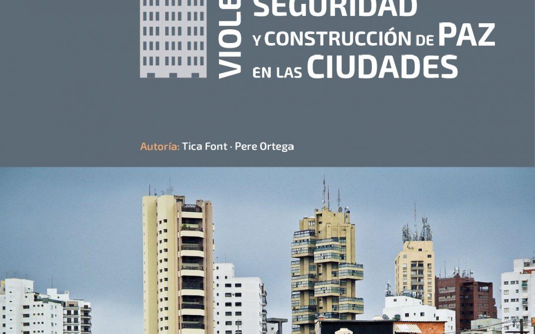 Violencia, Seguridad y Construcción de Paz en las Ciudades