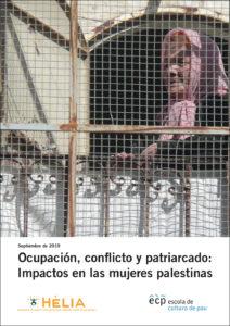 Ocupación, conflicto y patriarcado: Impactos en las mujeres palestinas