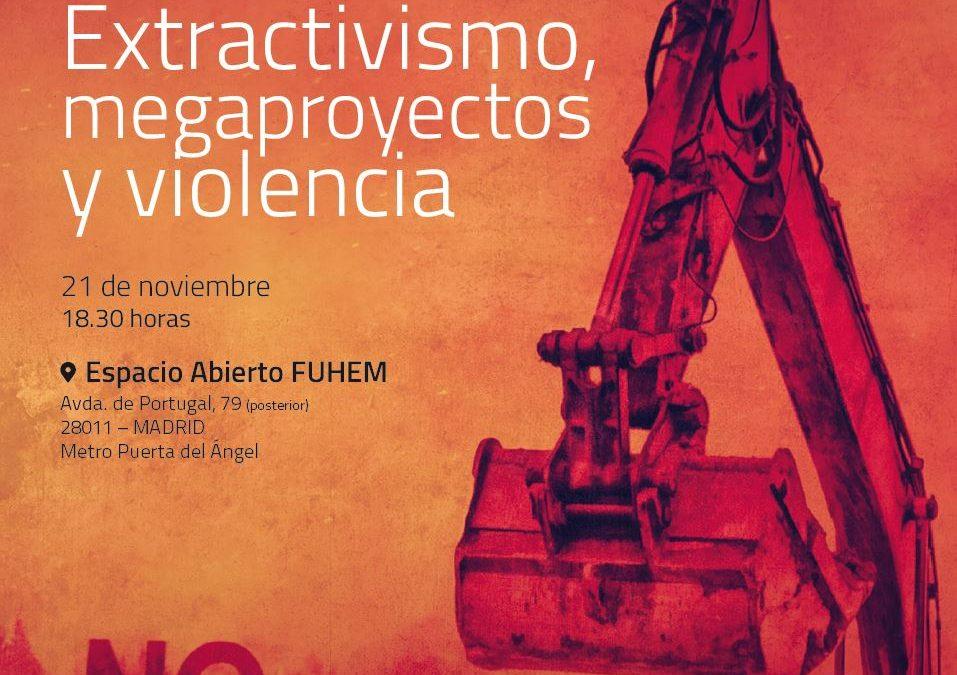 Extractivismo, megaproyectos y violencia