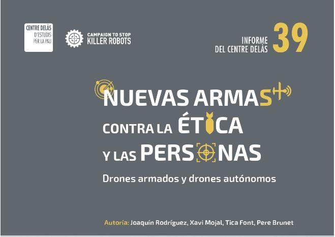 Nuevas armas contra la ética y las personas. Drones armados y drones autónomos