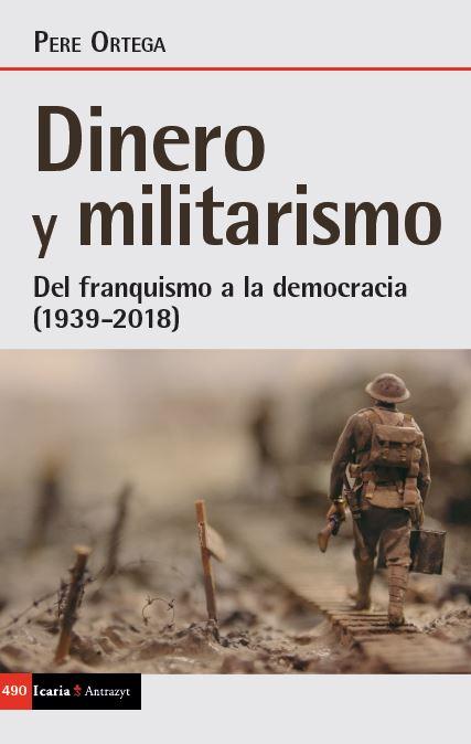 Dinero y militarismo. Del franquismo a la democracia (1936-2018)