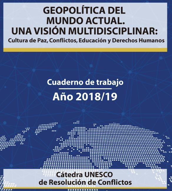 Geopolítica del mundo actual. una visión multidisciplinar:  Cultura de Paz, Conflictos, Educación y Derechos Humanos