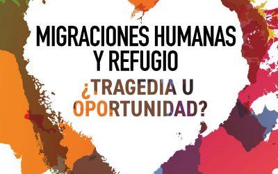 Congreso Migraciones Humanas y Refugio ¿Tragedia u oportunidad?