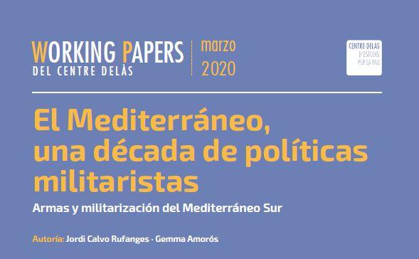 El Mediterráneo, una década de políticas militaristas